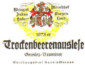 Hafner, Old Vienna ,Kosher,Koscher,Wein,Wine, Vine, Beerenauslese,BA, B.A.,Eiswein, Icewine,, Vin Glace, Trockenbeerenauslese,TBA,Botrytis Cinerea ,noble rot, edelsüss, edelsüß, doux, liquoreux, fine wine, dessert wine, Dessertwein, fois gras, after-dinner-wine, Liebestrunk, Neusiedlersee, Spezialität, Burgenland, specialty, rarity, Rarität, Österreichischer Wein, Wein aus Österreich, Prädikatswein Wein mit Prädikat, Qualitätswein, staatliche Prüfnummer, Mönchhof, 800 Jahrfeier, 800 Years, tradition, innovation, organic, Biowein, vegan, vegan-friendly, free of histamine, no histamine, low sulfites, 375 ml, half bottle, present, gift, Geschenk, Geschenksartikel, 1973, Jahrgang 1973, Geburtstagswein, Jahrgangswein, Hafner, Old Vienna, Kosher, Koscher, Wein, Wine, Vine, Beerenauslese, BA, B.A.,Eiswein, Icewine, Vin Glace, Trockenbeerenauslese, TBA, Botrytis Cinerea, noble rot, edelsüss, edelsüß, doux, liquoreux, fine wine, dessert wine, Dessertwein, fois gras, after-dinner-wine, Liebestrunk, Neusiedlersee, Spezialität, Burgenland, specialty, rarity, Rarität, Österreichischer Wein, Wein aus Österreich, Qualiätswein, Wein mit Prädikat, Prädikatswein, staatliche Prüfnummer, Mönchhof, 800 Jahre, Jubiläumsfeier, 800 Years, tradition, innovation, organic, Biowein, vegan, vegan-friendly, free of histamine, no histamine, low sulfites, 375 ml, half bottle, present, gift, Geschenk, Geschenksartikel, cadeaux, exklusiv, fine wine, exclusive, Worldchampion, Weltmeister, Best Wine, World Best, Spirituosen, spirits, Marille, Pfirsich, Slivovits, Grappa, Brandy, Cognac, Birne, Kirsche, Weichsel